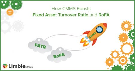 How CMMS boost Fixed Asset Turnover Ratio and RoFA