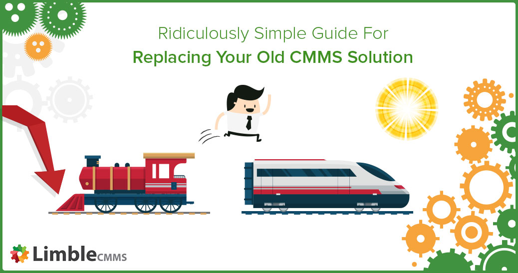 Replacing old CMMS solution