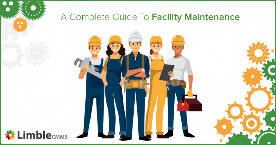 A Complete Guide To Facility Maintenance