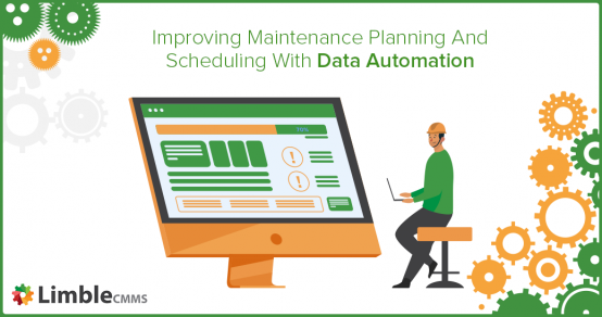 Improving Maintenance Planning And Scheduling With Data Automation